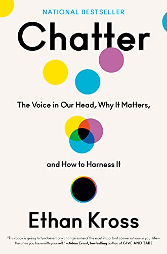 Chatter: The Voice in Our Head, Why It Matters, and How to Harness It Kindle Edition