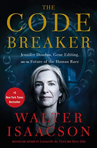 The Code Breaker: Jennifer Doudna, Gene Editing, and the Future of the Human Race Kindle Edition