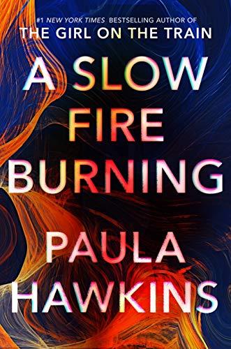 A Slow Fire Burning: A Novel Kindle Edition