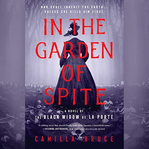 In the Garden of Spite: A Novel of the Black Widow of La Porte