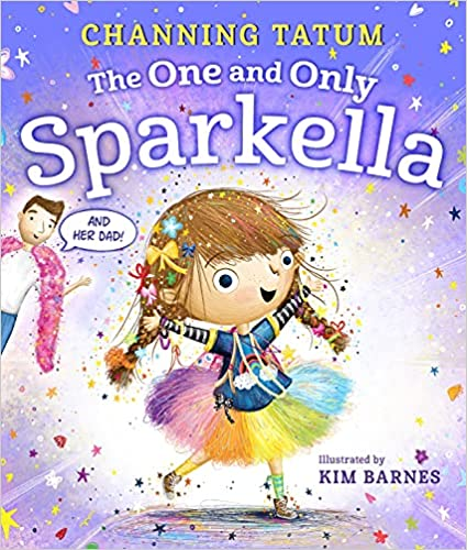 The One and Only Sparkella Hardcover – Picture Book, May 4, 2021