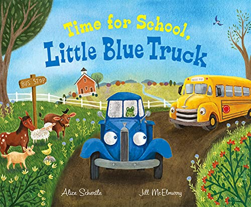 Time for School, Little Blue Truck Hardcover – Picture Book, June 22, 2021
